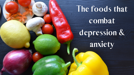 The foods that combat depression & anxiety