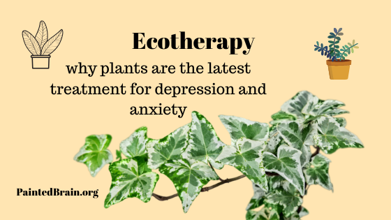 Ecotherapy - why plants are the latest treatment for depression and anxiety