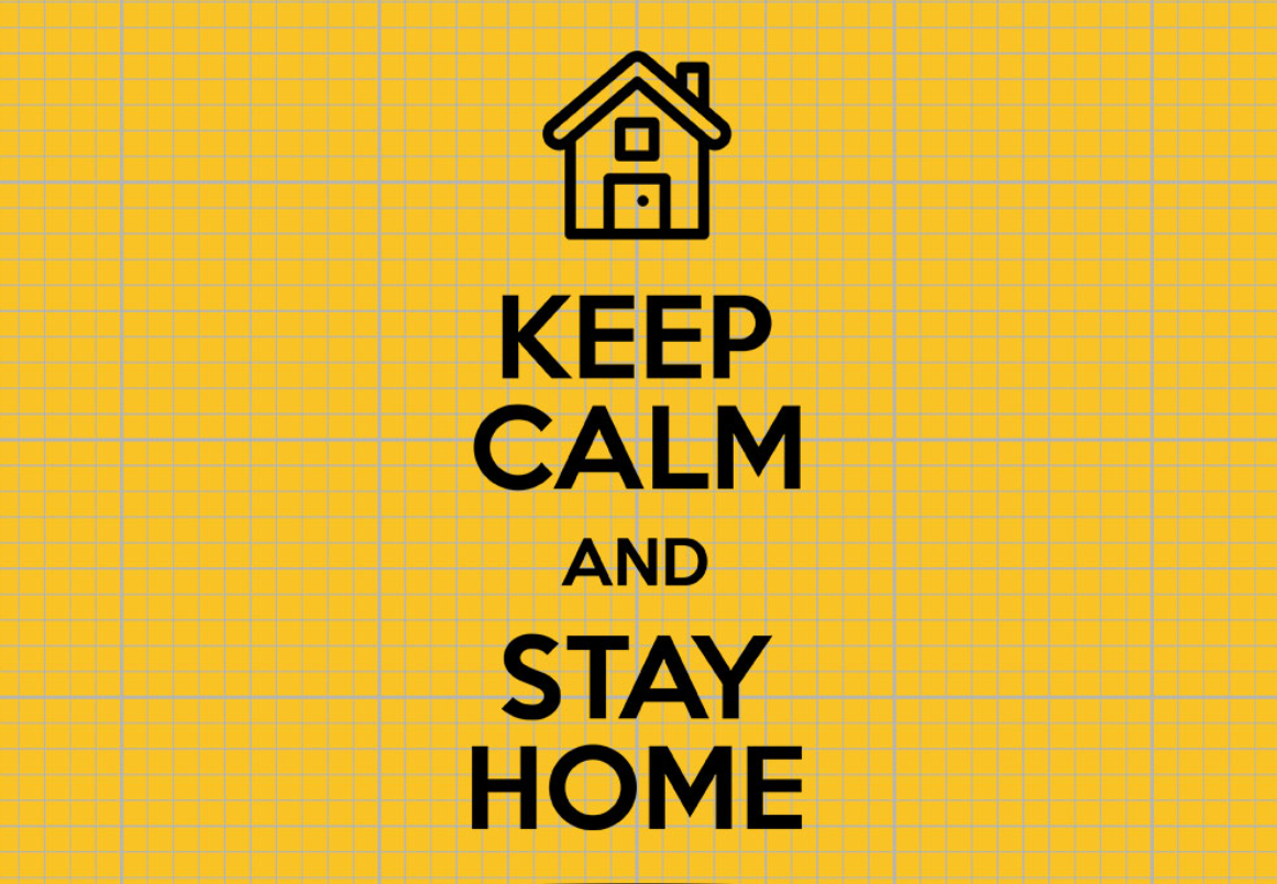 Keep calm and stay at home